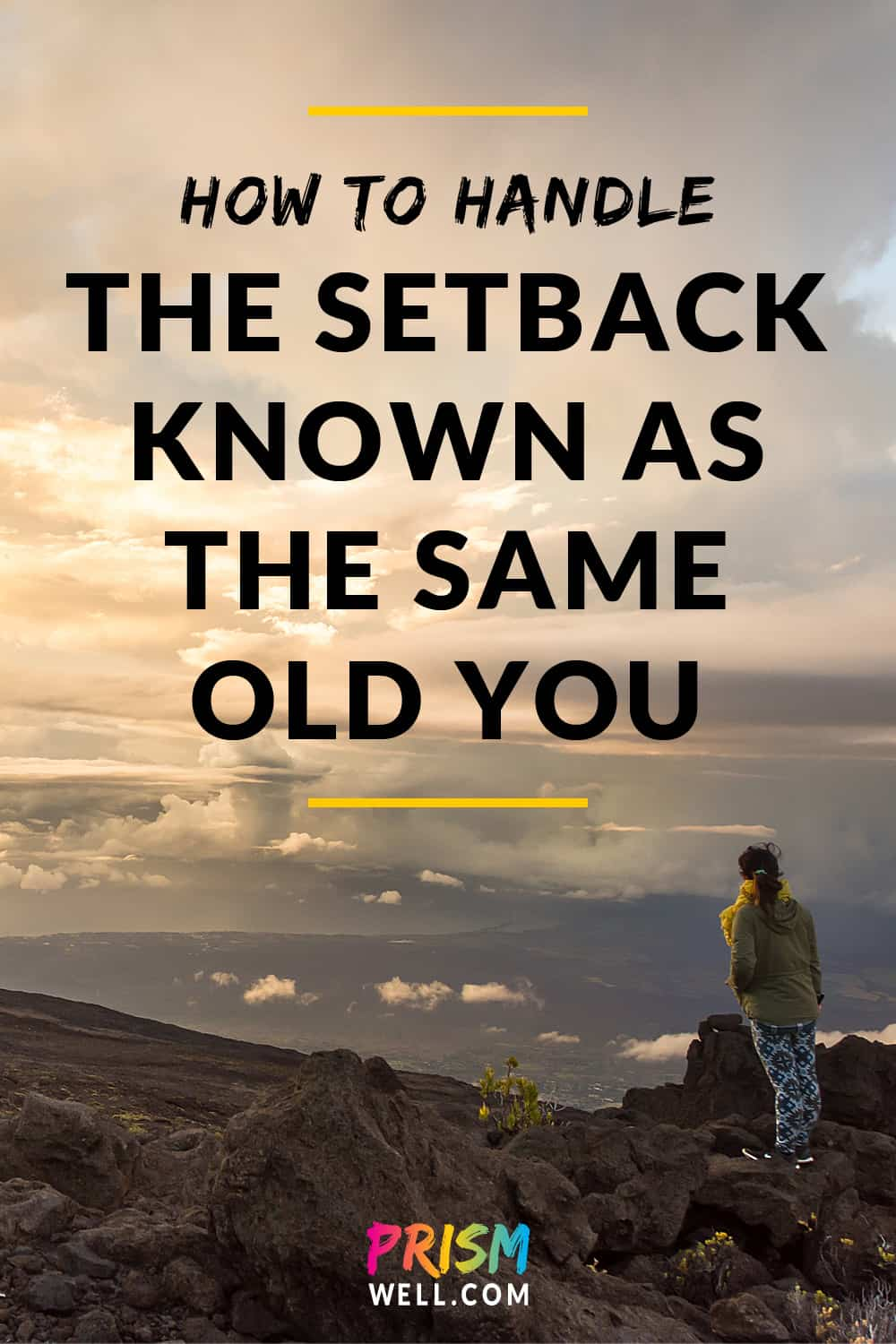 The old you will show up again, and it will feel like the most discouraging setback ever. The real question is,