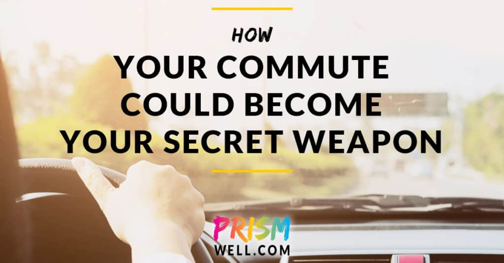 How Your Commute Could Become Your Secret Weapon