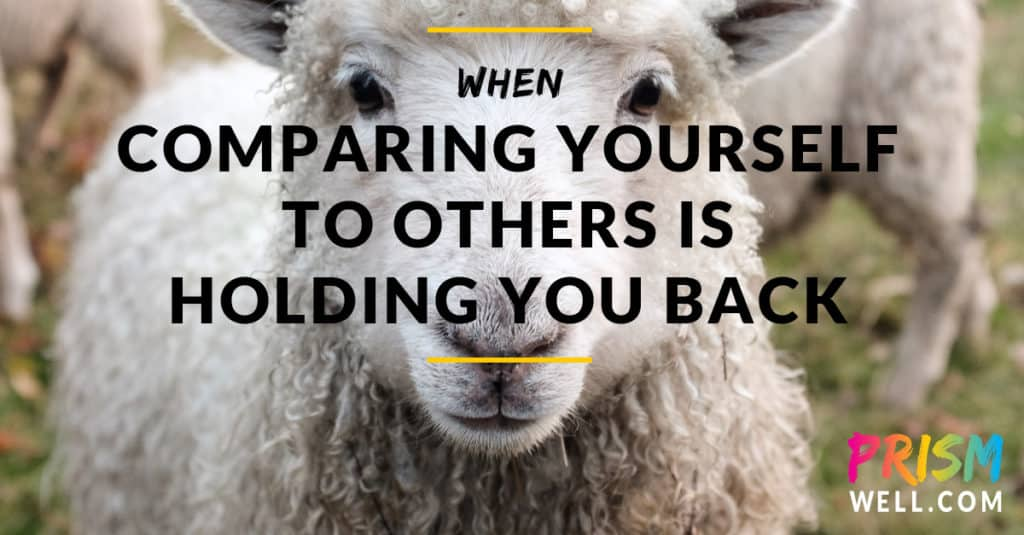 When Comparing Yourself to Others Is Holding You Back