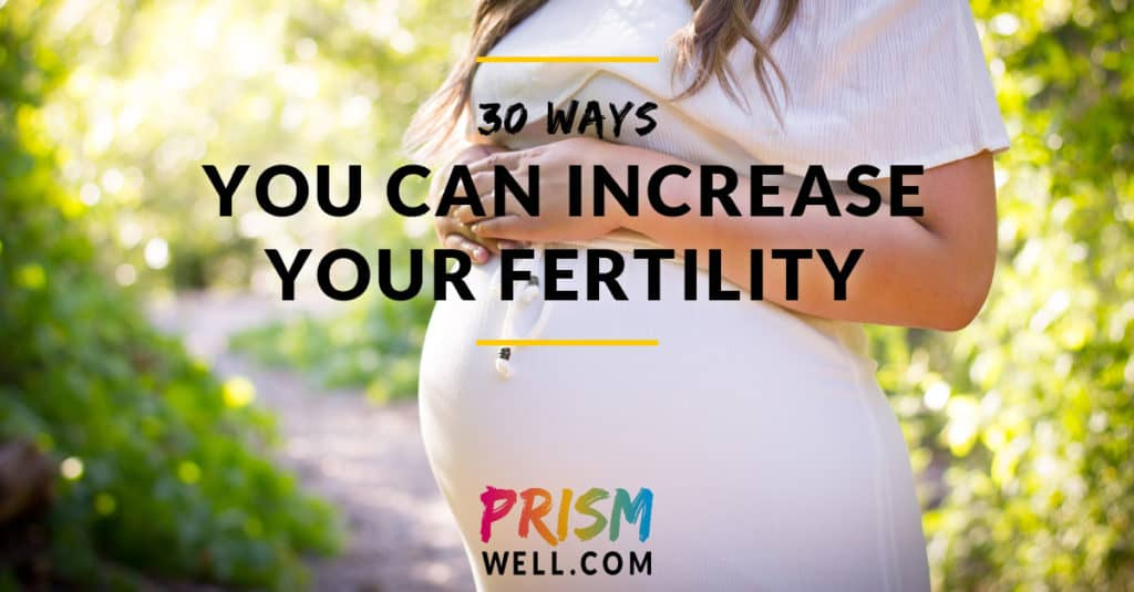 30 Ways You Can Increase Your Fertility (Here's What Worked for Me)
