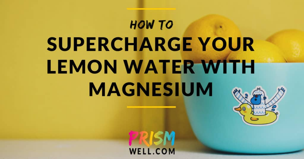 How to Supercharge Your Lemon Water with Magnesium