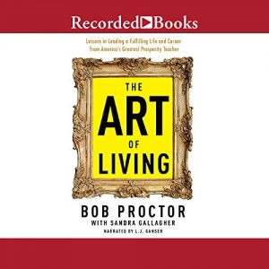 The Art of Living by Bob Proctor