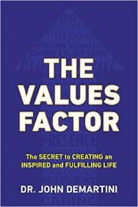 The Values Factor by Dr. John Demartini